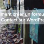 Comment créer un formulaire de contact sur WordPress